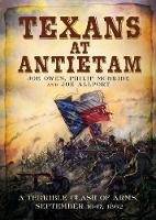 Texans at Antietam: A Terrible Clash...