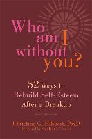 Who am I Without You?: Fifty-Two Ways...