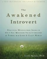 The Awakened Introvert: Practical...