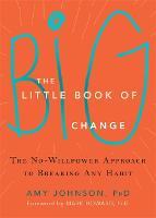 The Little Book of Big Change: The...