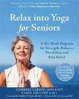 Relax into Yoga for Seniors: A...