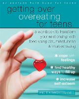 Getting Over Overeating for Teens: A...
