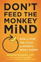Don't Feed the Monkey Mind: How to...