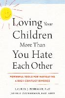 Loving Your Children More Than You...