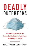 Deadly Outbreaks: How Medical...