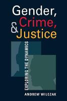Gender, Crime, and Justice: Exploring...