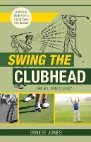 Swing the Clubhead (Golf Digest...
