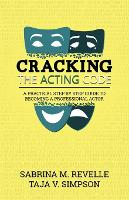 Cracking the Acting Code: A Practical...