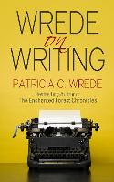 Wrede on Writing: Tips, Hints, and...