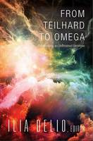 From Teilhard to Omega: Co-Creating ...