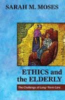 Ethics and the Elderly: The Challenge...