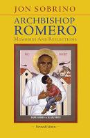 Archbishop Romero: Memories and...