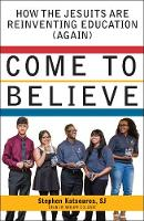 Come to Believe: How the Jesuits are...