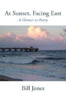 At Sunset, Facing East: A Memoir in...