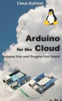 Arduino for the Cloud: Arduino Yun ...