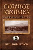 Cowboy Stories: Farther Down the Trail