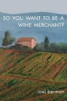 So You Want to Be a Wine Merchant?