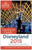 The Unofficial Guide to Disneyland: 2015