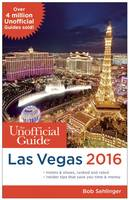 The Unofficial Guide to Las Vegas: 2016