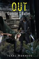 Out: Gunnar and Bullet Part 1