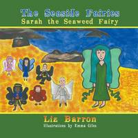 Sarah the Seaweed Fairy: The Seaside...
