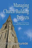 Managing Church Building Projects:...