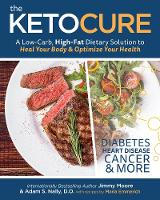 The Keto Cure: A Low Carb High Fat...