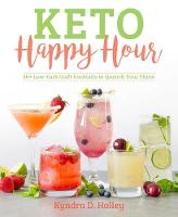 Keto Happy Hour: 50+ Low-Carb Craft...