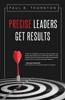 Precise Leaders Get Results