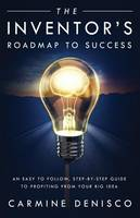 The Inventor's Roadmap to Success