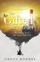 The Gifted Storyteller: The Power Is...