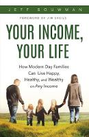Your Income, Your Life: How Modern ...