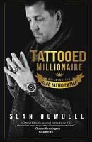 Tattooed Millionaire: Building the...