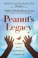 Peanut's Legacy: A Story of Joy,...