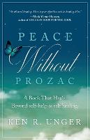 Peace Without Prozac: A Book That...