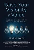 Raise Your Visibility & Value: ...