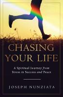 Chasing Your Life: A Spiritual ...