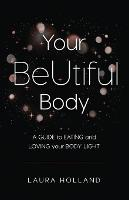 Your Beutiful Body: A Guide to Eating...