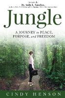 Jungle: A Journey to Peace Purpose ...