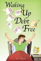 Waking Up Debt-Free