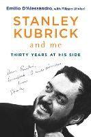 Stanley Kubrick and Me: Thirty Years...