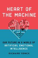 Heart of the Machine: Our Future in a...