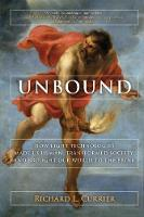 Unbound: How Eight Technologies Made...