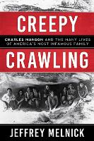 Creepy Crawling: Charles Manson and...
