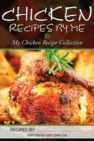 Chicken Recipes By Me