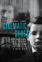 Cinematic Ghosts: Haunting and...