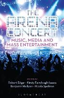 The Arena Concert: Music, Media and...