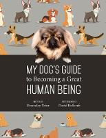 My Dog's Guide to Becoming a Great...