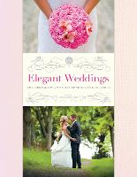 Elegant Weddings: The Ceremony, the...