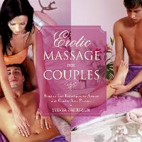 Erotic Massage for Couples: Head to...